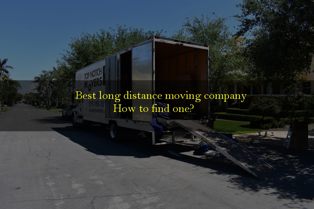 Finding The Best Long Distance Moving Company Top Notch