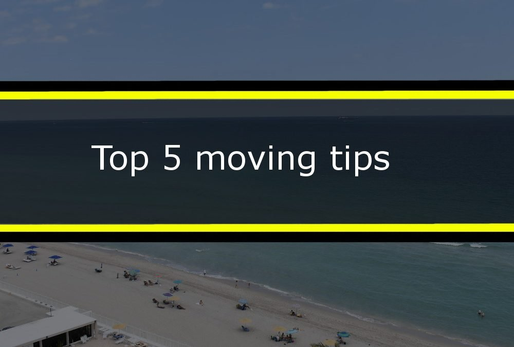 Top 5 Moving Tips