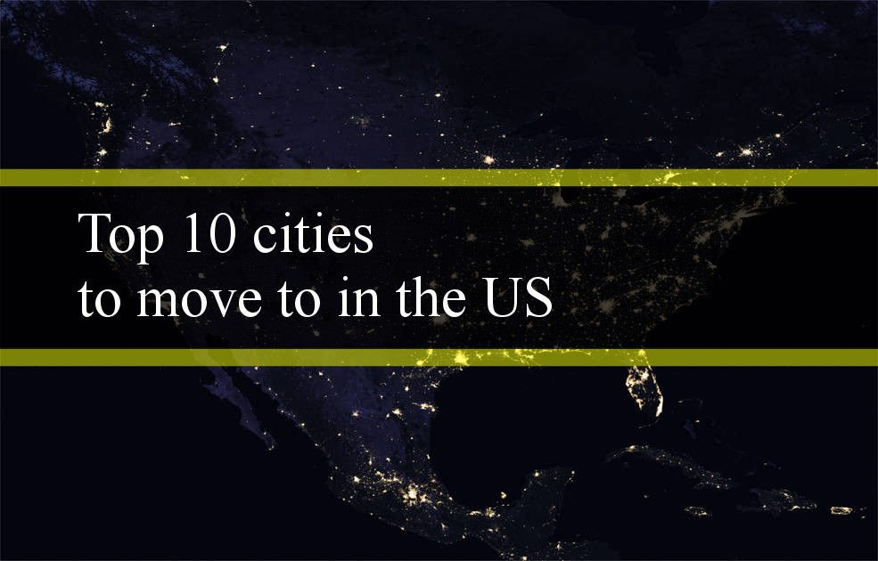 Top 10 cities to move to in the United States