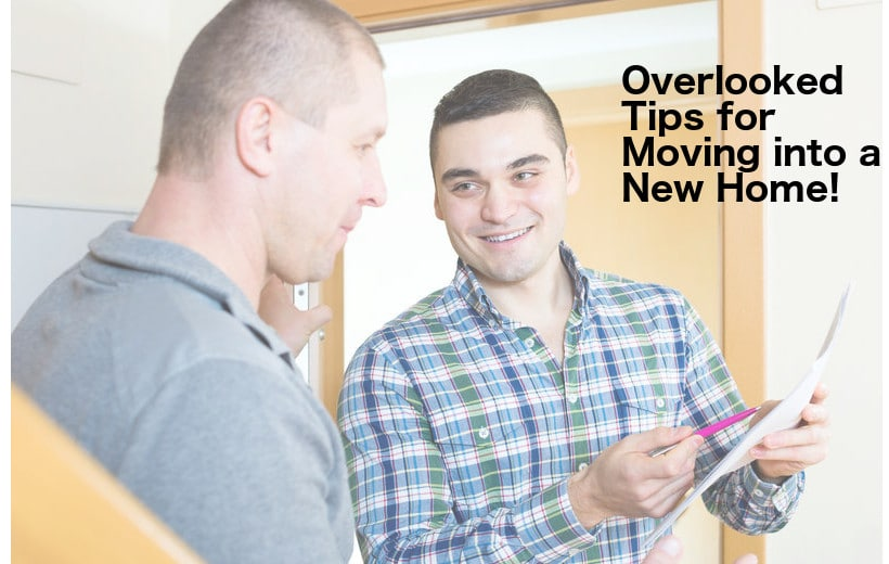 Overlooked Tips for Moving into a New Home!