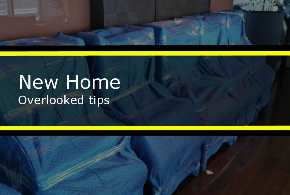 Moving in to your new home, overlooked tips that might actually help
