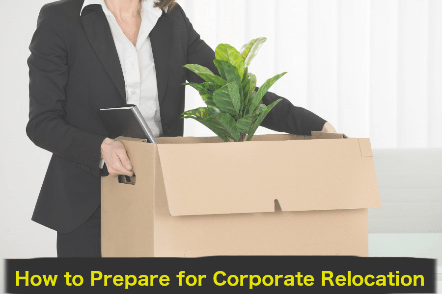 How to prepare for corporate relocation