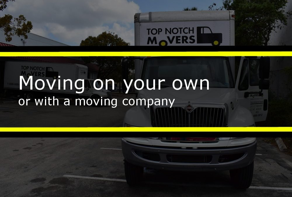 Moving on your own, or with the moving company?