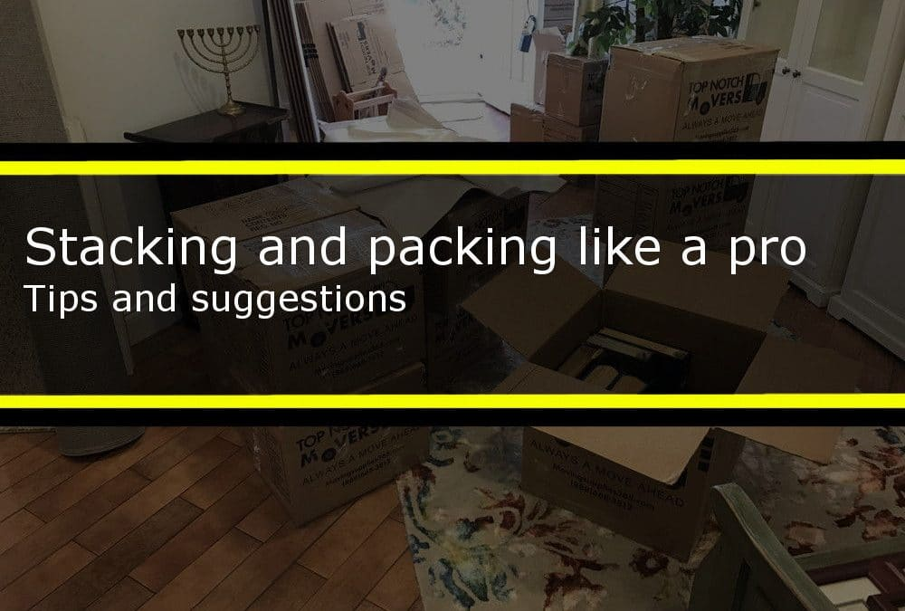 Professional mover, stacking and packing tips