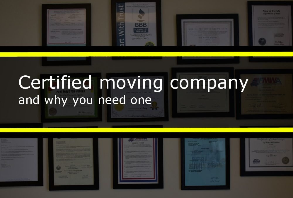 Certified moving company – why you need one