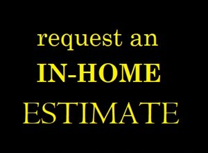 Request an in-home estimate