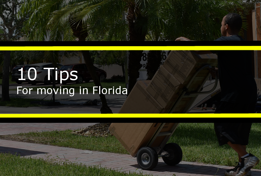Ten Tips for Moving in Florida, and out of Florida by Top Notch Movers