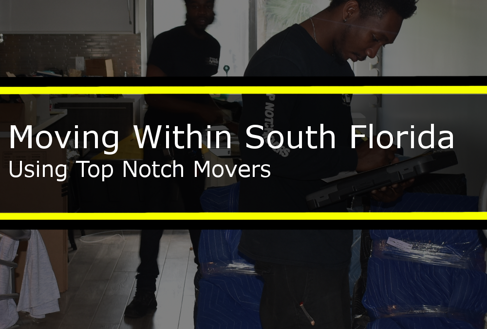 Moving Within South Florida Using Top Notch Movers